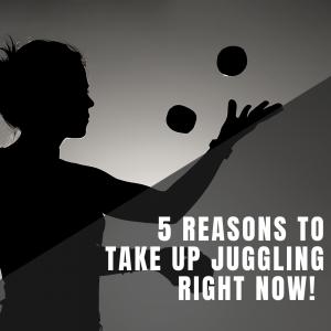 reasons to take up juggling